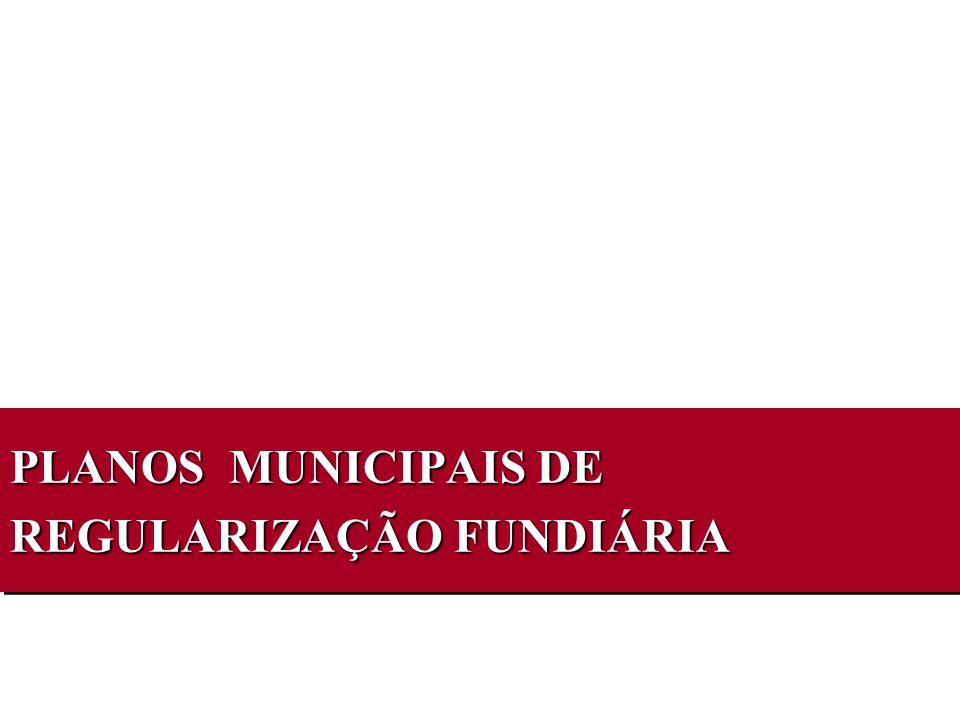PLANOS MUNICIPAIS DE REGULARIZAÇÃO FUNDIÁRIA