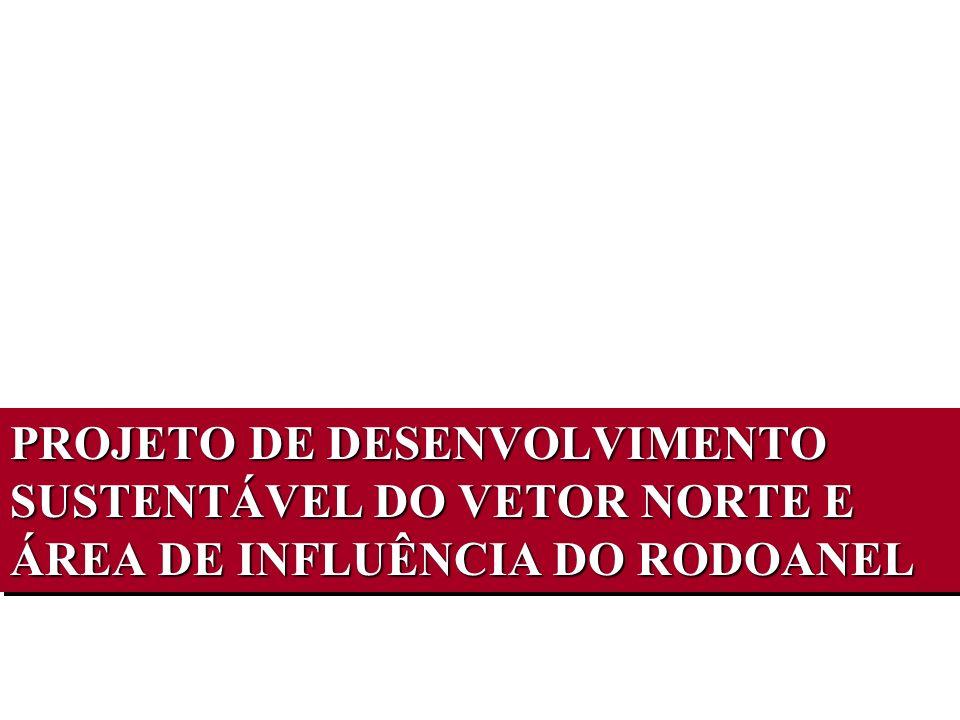 PROJETO DE DESENVOLVIMENTO SUSTENTÁVEL DO VETOR NORTE E ÁREA DE INFLUÊNCIA DO RODOANEL