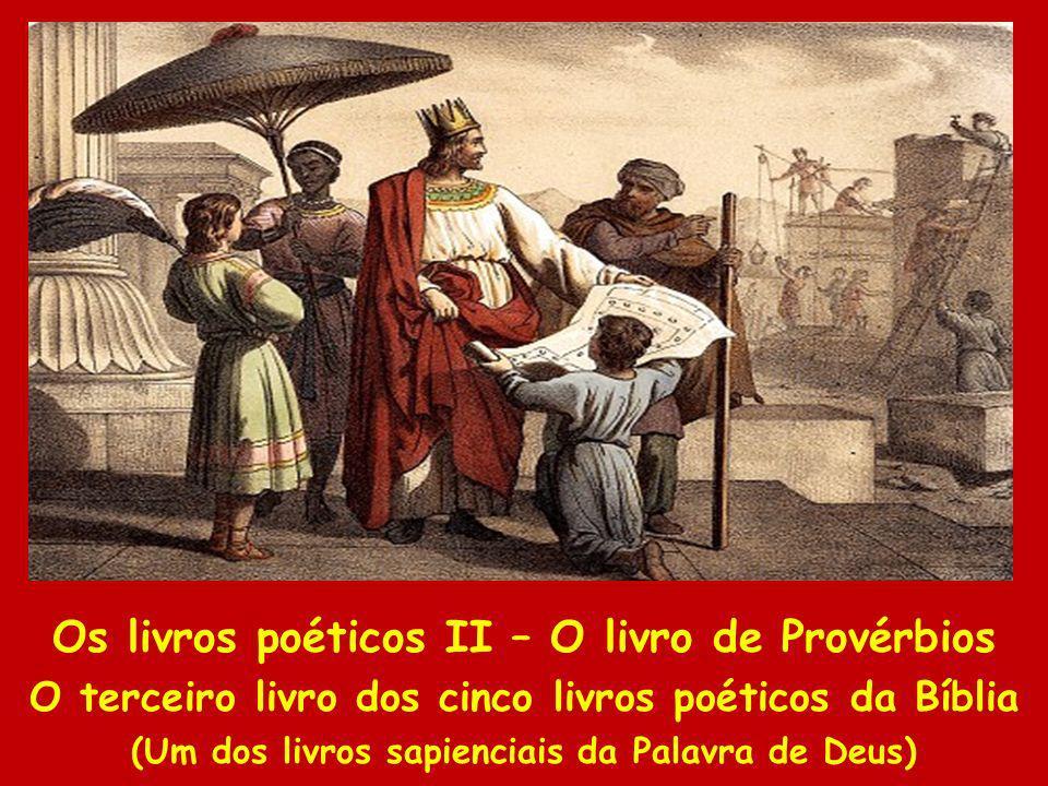 Os livros poéticos II – O livro de Provérbios