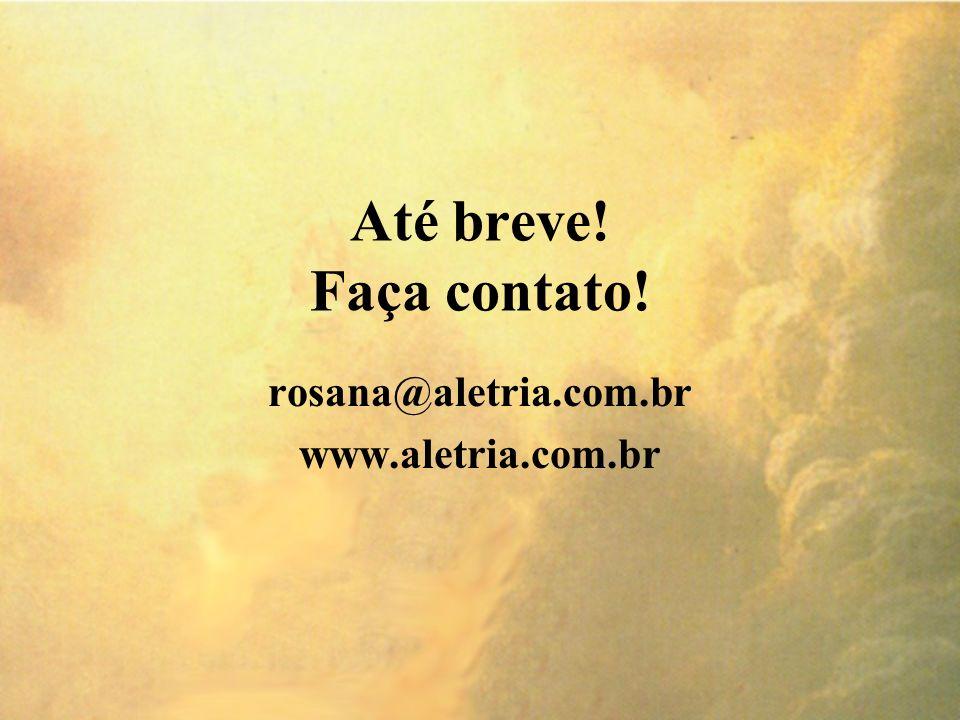 rosana@aletria.com.br www.aletria.com.br