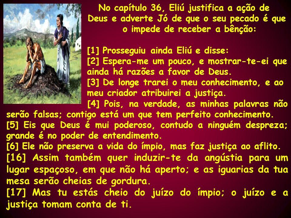 No capítulo 36, Eliú justifica a ação de