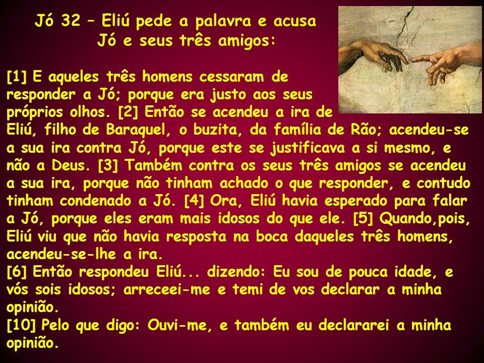 Jó 32 – Eliú pede a palavra e acusa Jó e seus três amigos: