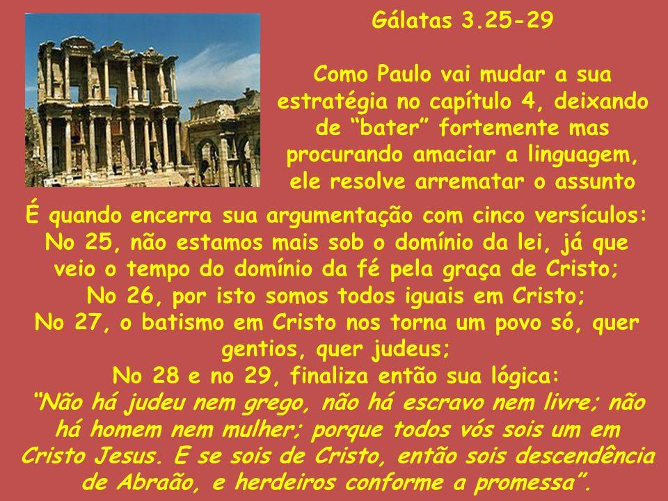 No 26, por isto somos todos iguais em Cristo;