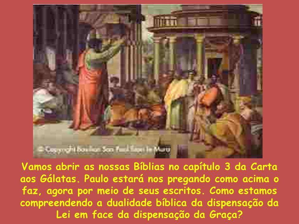 Vamos abrir as nossas Bíblias no capítulo 3 da Carta aos Gálatas