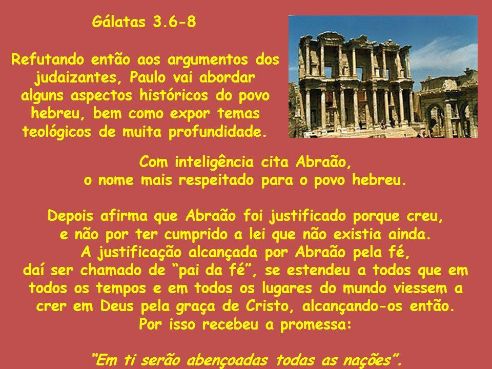 Gálatas 3.6-8 Refutando então aos argumentos dos