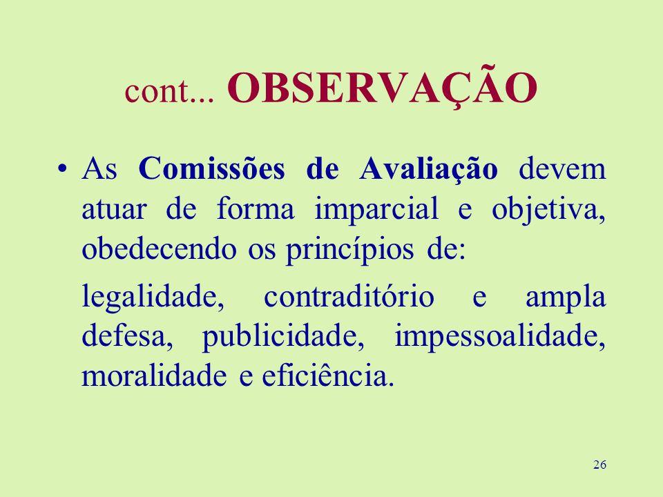 cont... OBSERVAÇÃO As Comissões de Avaliação devem atuar de forma imparcial e objetiva, obedecendo os princípios de: