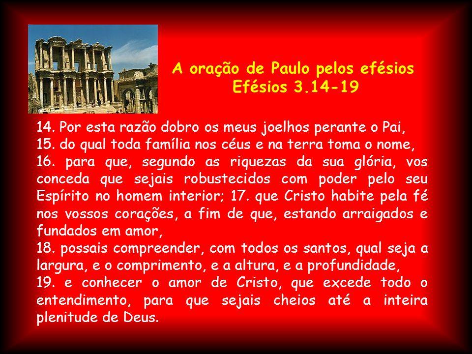 A oração de Paulo pelos efésios Efésios 3.14-19