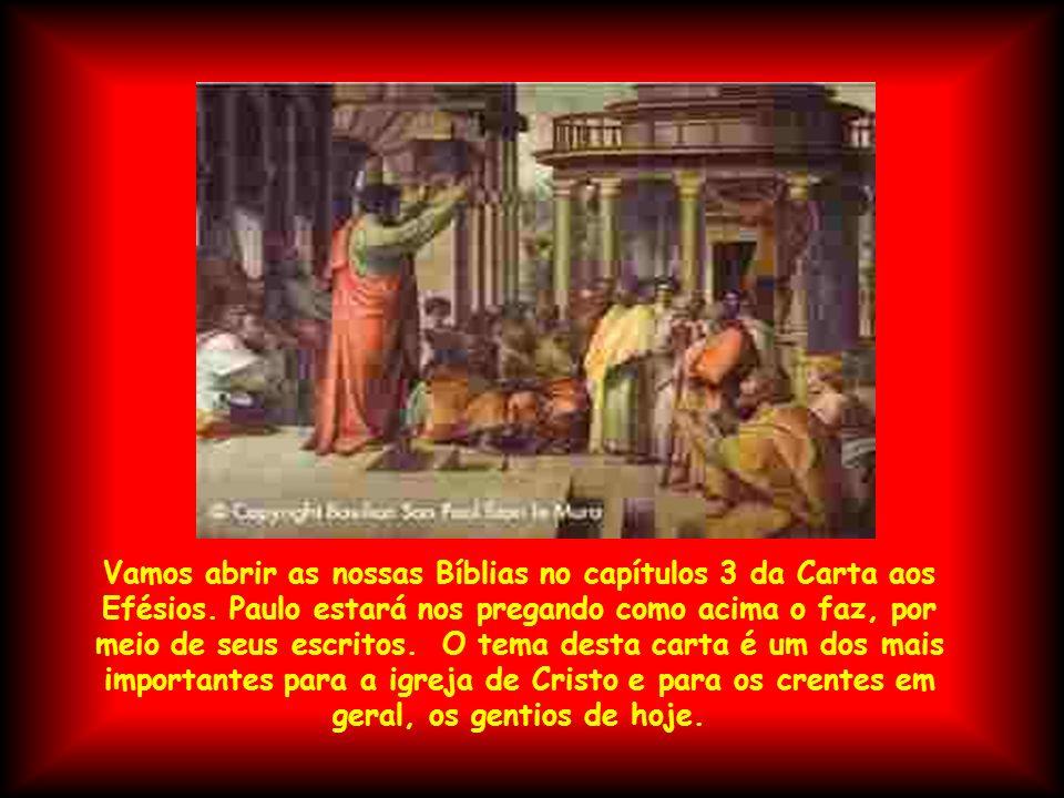Vamos abrir as nossas Bíblias no capítulos 3 da Carta aos Efésios