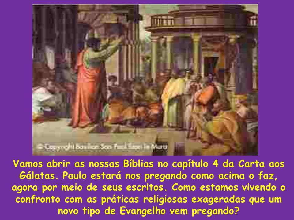 Vamos abrir as nossas Bíblias no capítulo 4 da Carta aos Gálatas