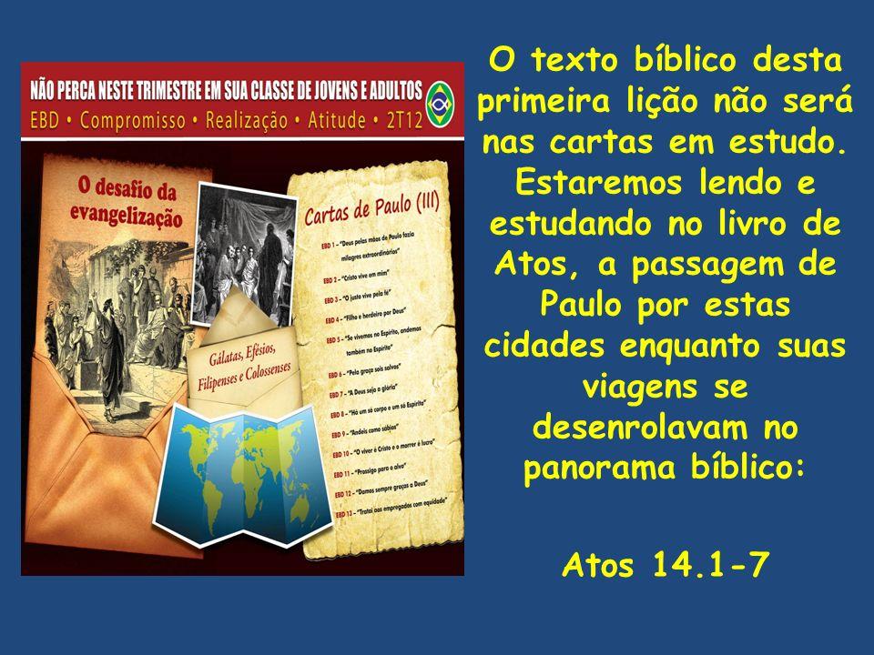 O texto bíblico desta primeira lição não será nas cartas em estudo