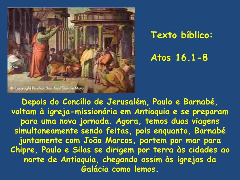 Texto bíblico:Atos 16.1-8.