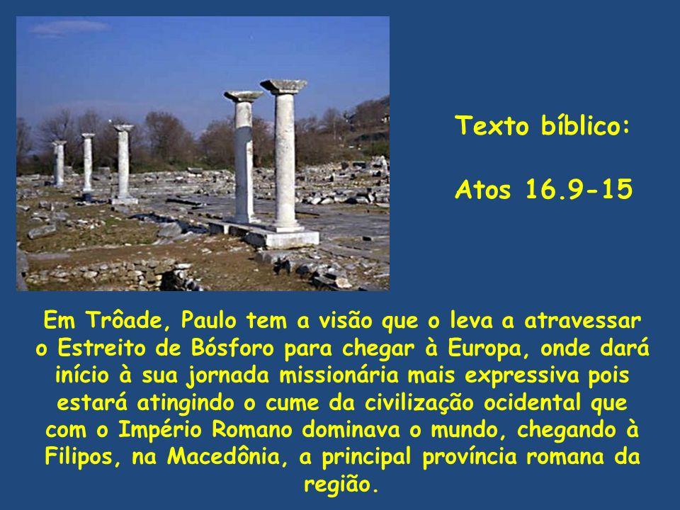 Texto bíblico: Atos 16.9-15.