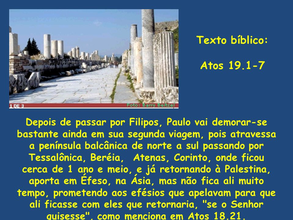 Texto bíblico:Atos 19.1-7.