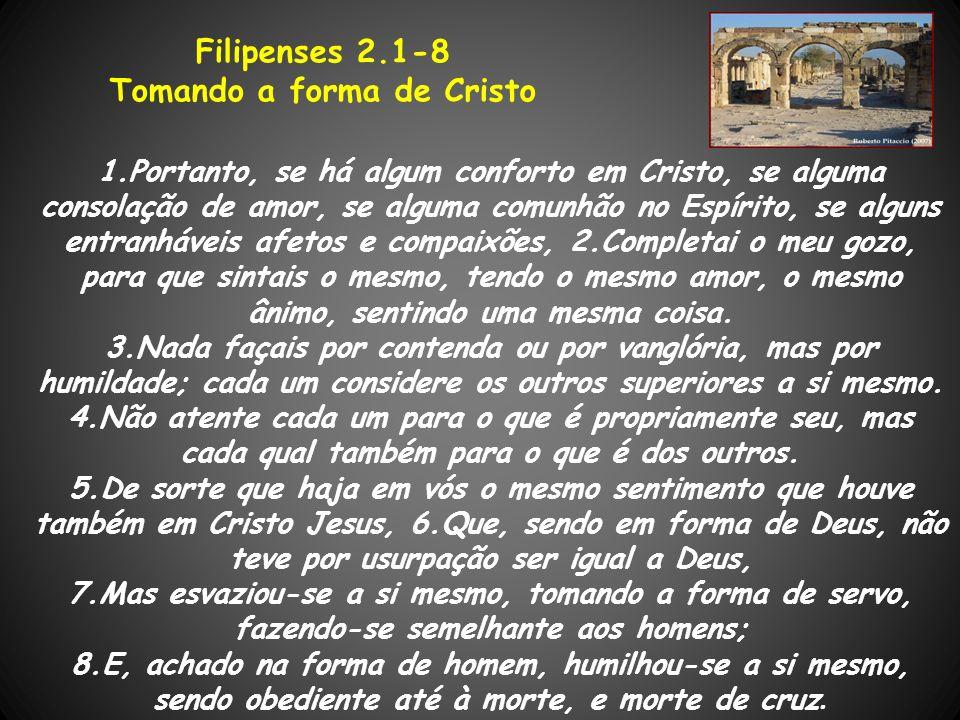 Tomando a forma de Cristo