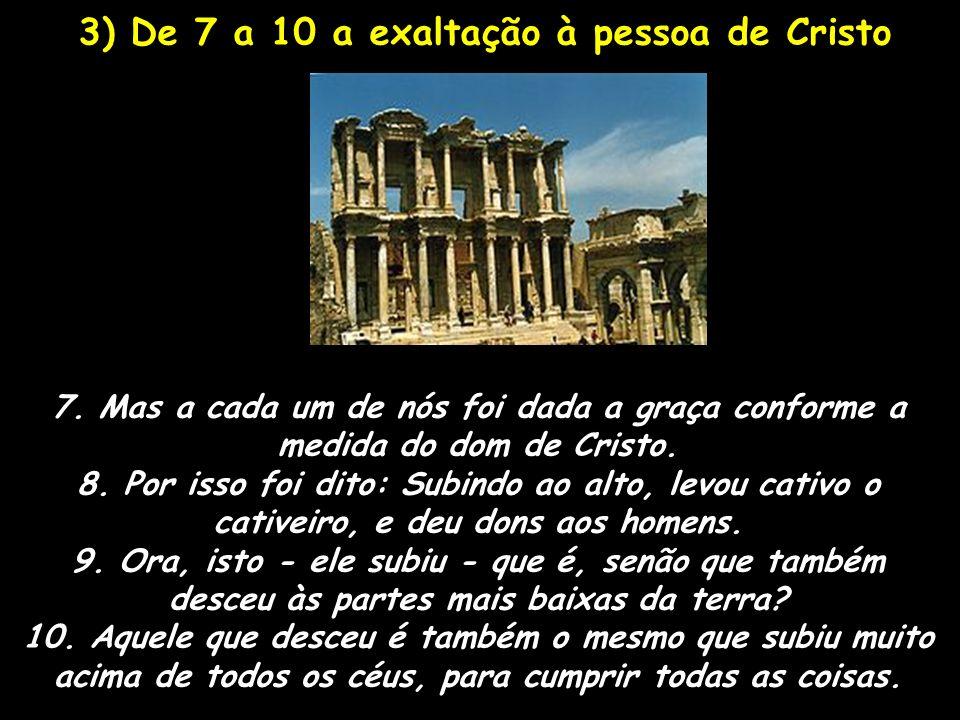 3) De 7 a 10 a exaltação à pessoa de Cristo