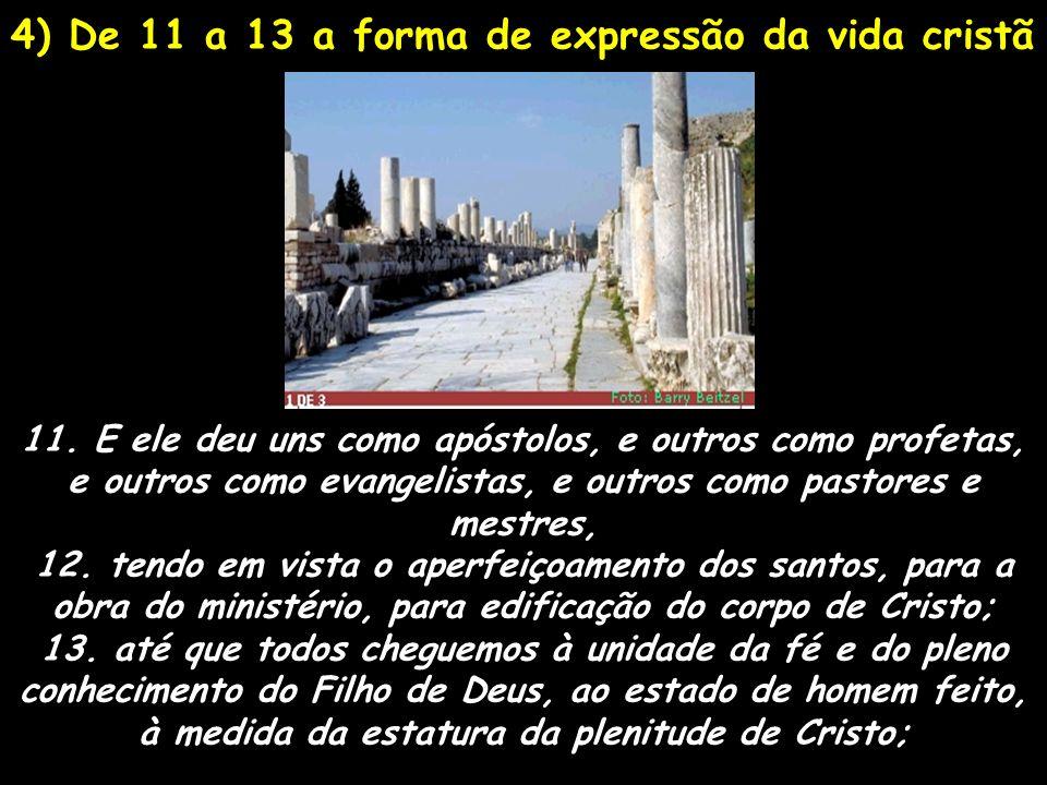 4) De 11 a 13 a forma de expressão da vida cristã