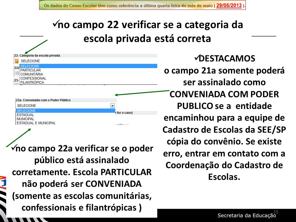 no campo 22 verificar se a categoria da escola privada está correta