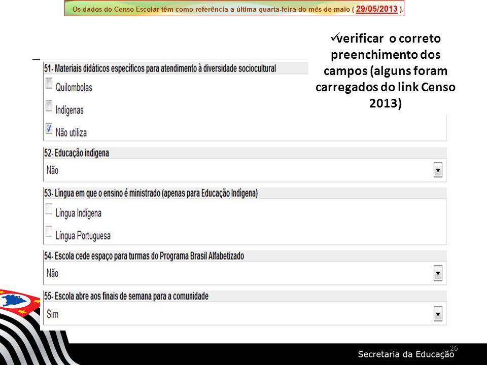 verificar o correto preenchimento dos campos (alguns foram carregados do link Censo 2013)