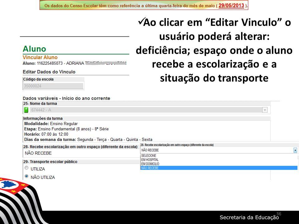 Ao clicar em Editar Vinculo o usuário poderá alterar: deficiência; espaço onde o aluno recebe a escolarização e a situação do transporte