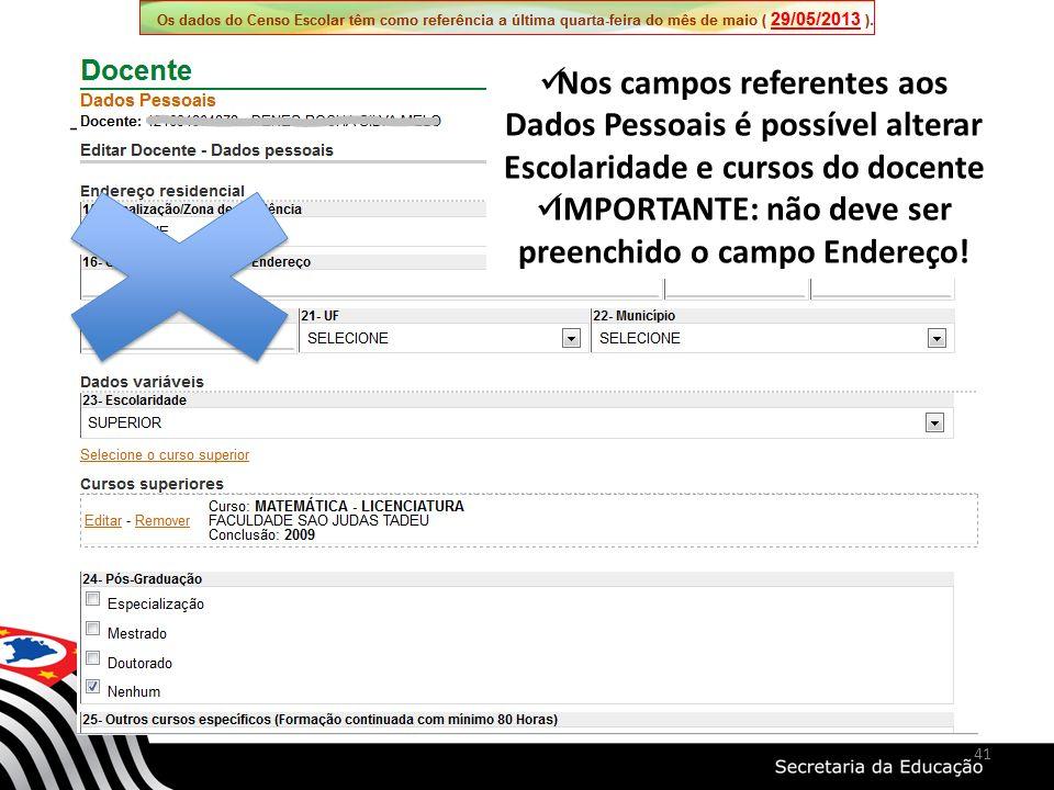 IMPORTANTE: não deve ser preenchido o campo Endereço!