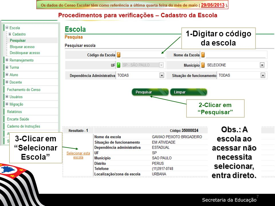 1-Digitar o código da escola