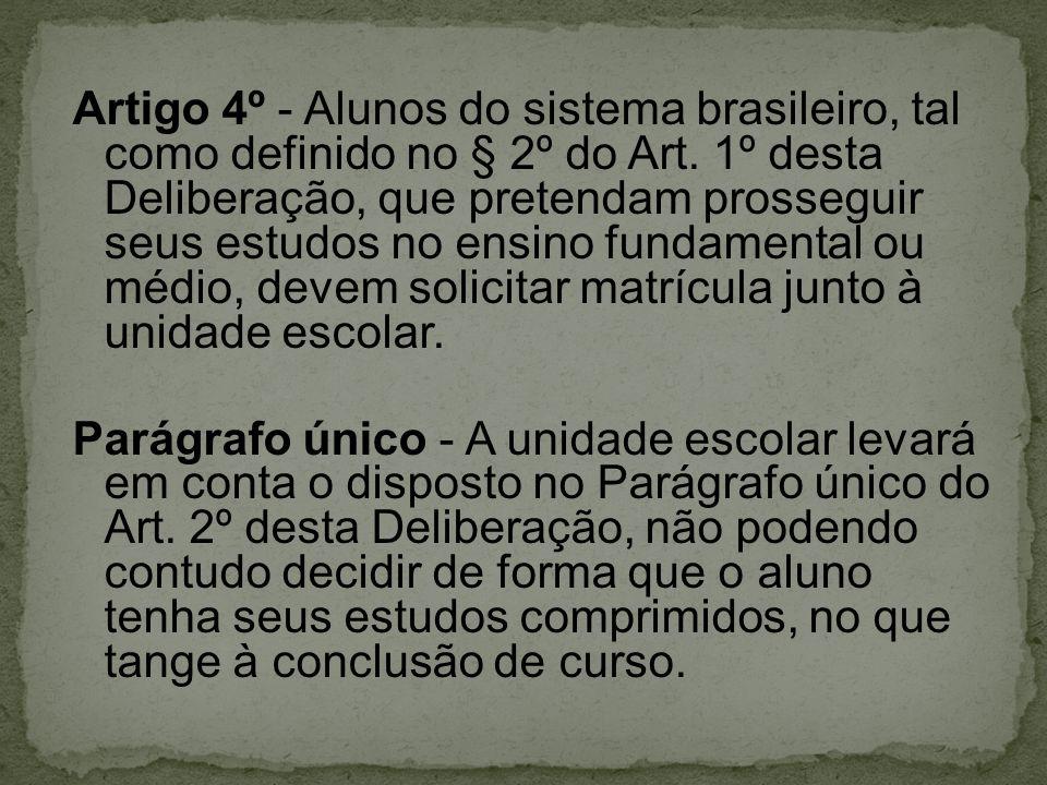 Artigo 4º - Alunos do sistema brasileiro, tal como definido no § 2º do Art.