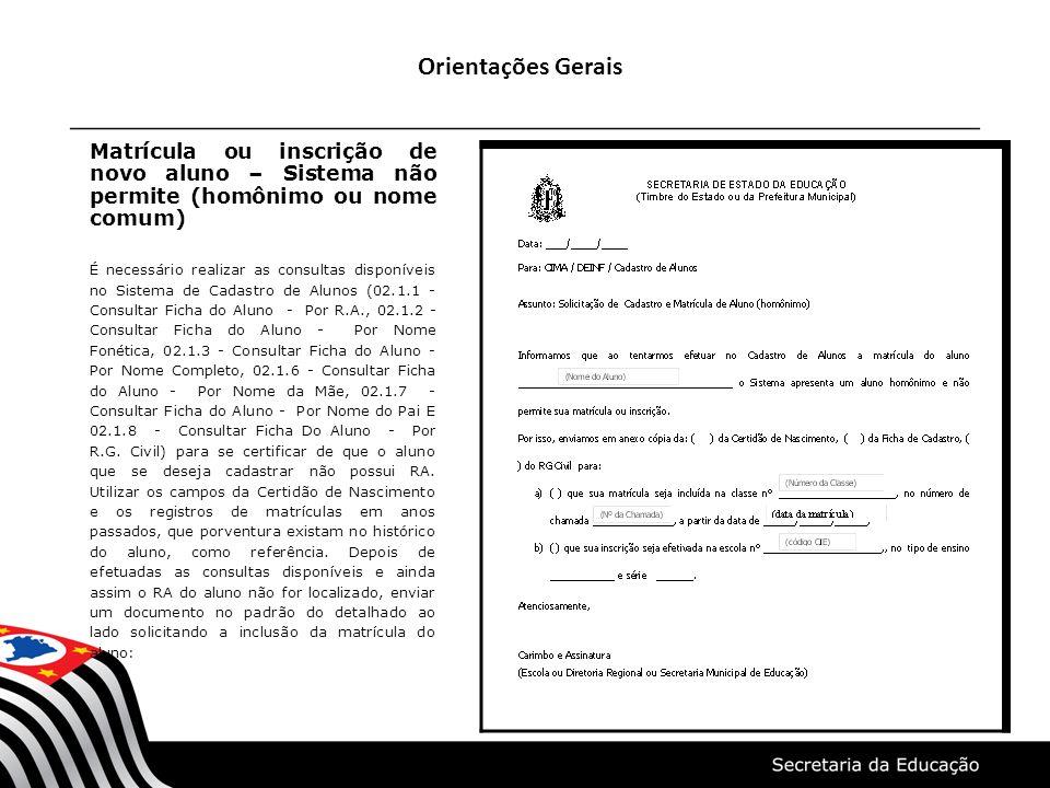 Orientações Gerais Matrícula ou inscrição de novo aluno – Sistema não permite (homônimo ou nome comum)