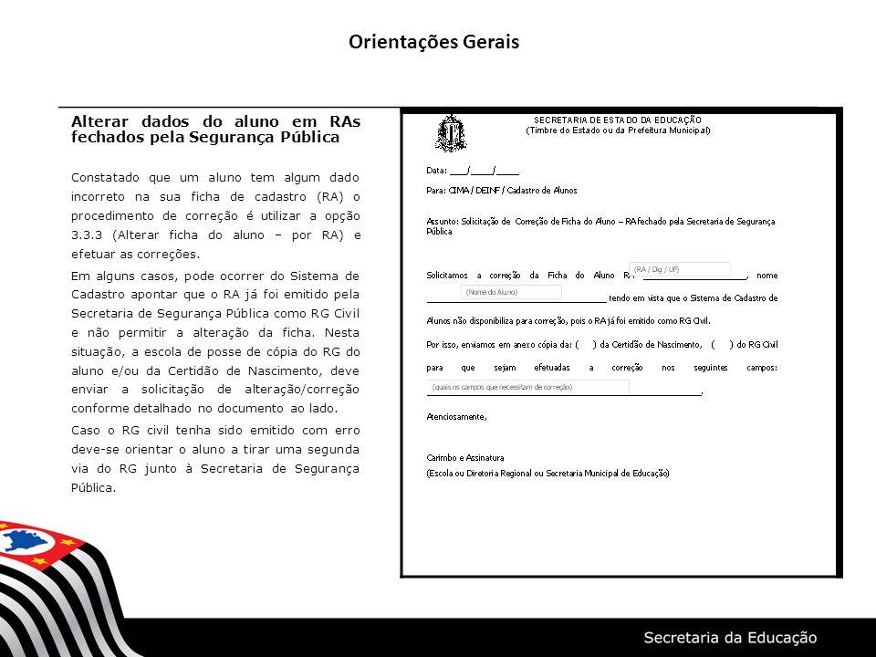 Orientações GeraisAlterar dados do aluno em RAs fechados pela Segurança Pública.
