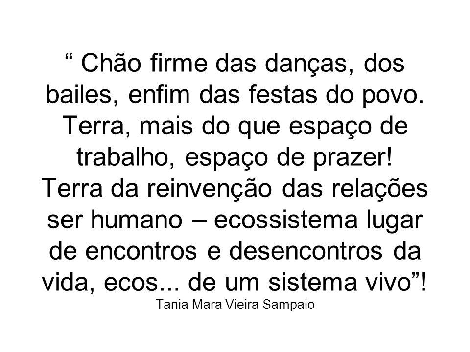 Chão firme das danças, dos bailes, enfim das festas do povo