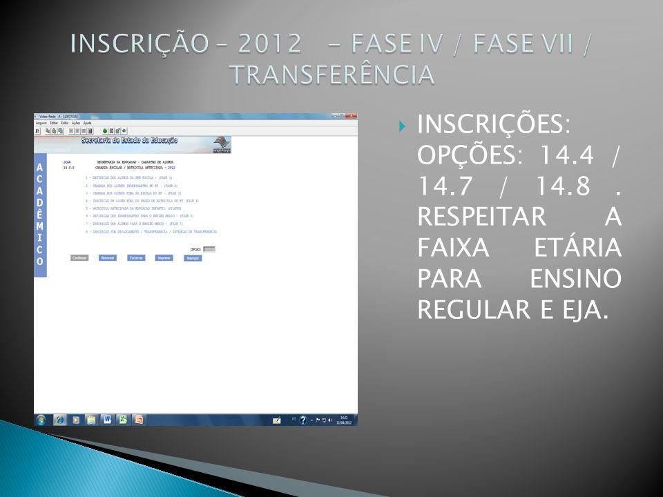 INSCRIÇÃO – 2012 - FASE IV / FASE VII / TRANSFERÊNCIA