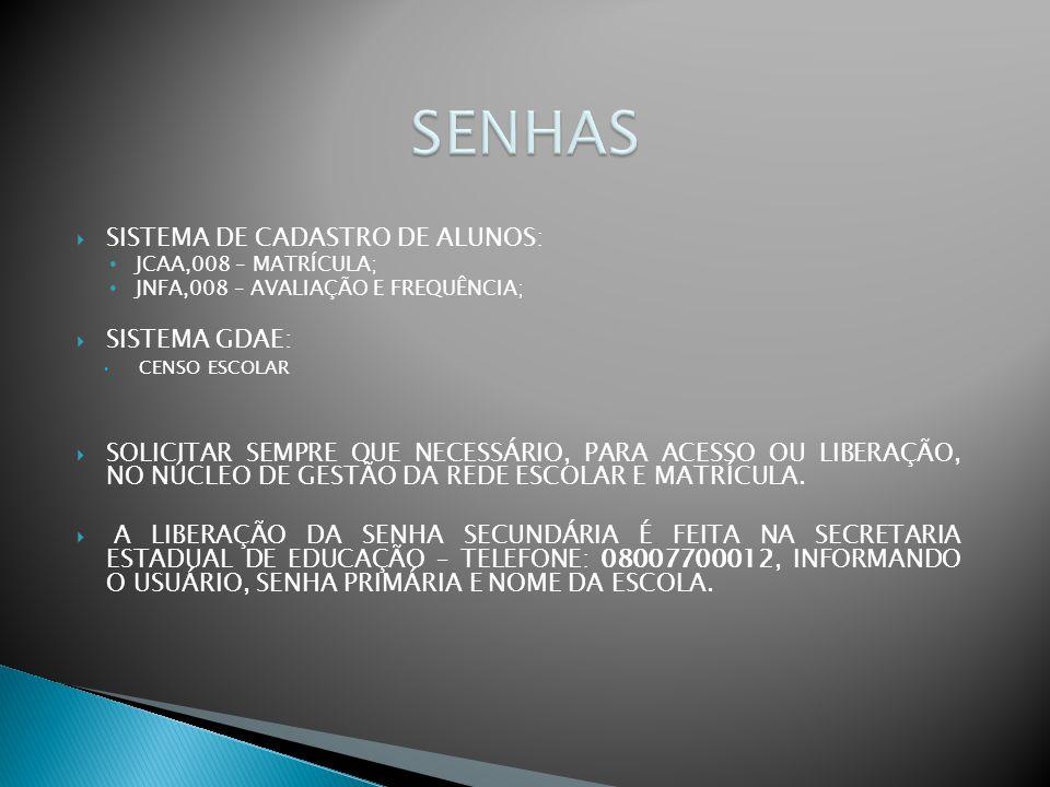 SENHAS SISTEMA DE CADASTRO DE ALUNOS: SISTEMA GDAE: