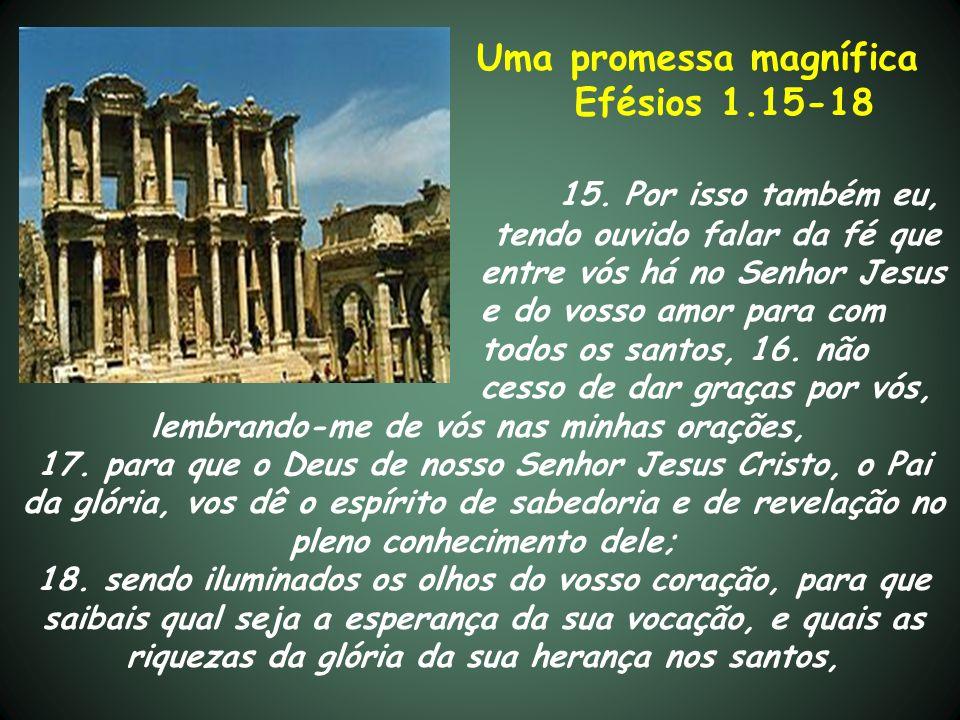 Uma promessa magnífica Efésios 1.15-18