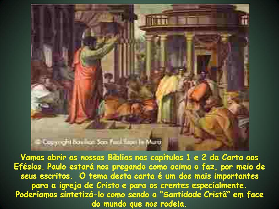 Vamos abrir as nossas Bíblias nos capítulos 1 e 2 da Carta aos Efésios