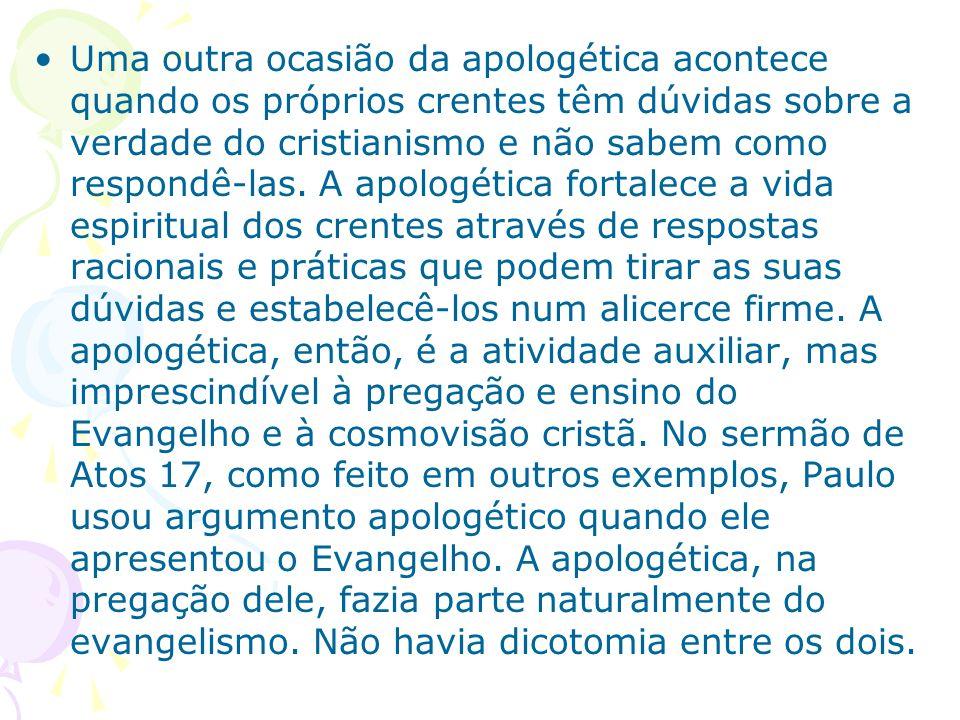 Uma outra ocasião da apologética acontece quando os próprios crentes têm dúvidas sobre a verdade do cristianismo e não sabem como respondê-las.
