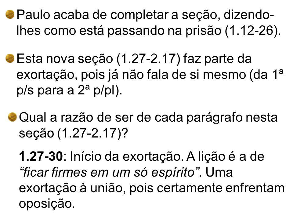 Paulo acaba de completar a seção, dizendo-lhes como está passando na prisão (1.12-26).