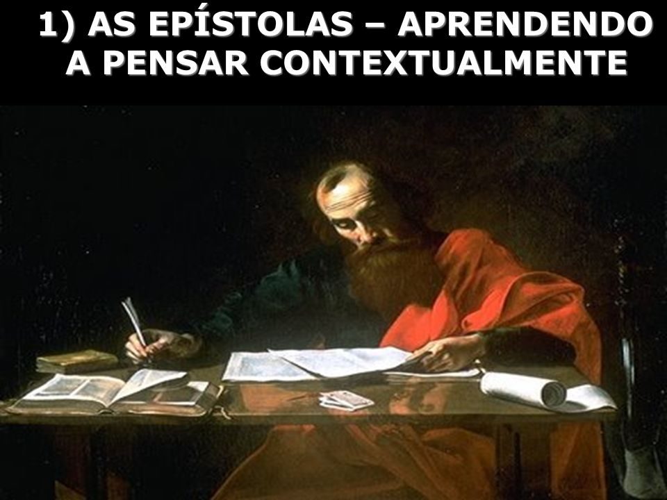 1) AS EPÍSTOLAS – APRENDENDO A PENSAR CONTEXTUALMENTE