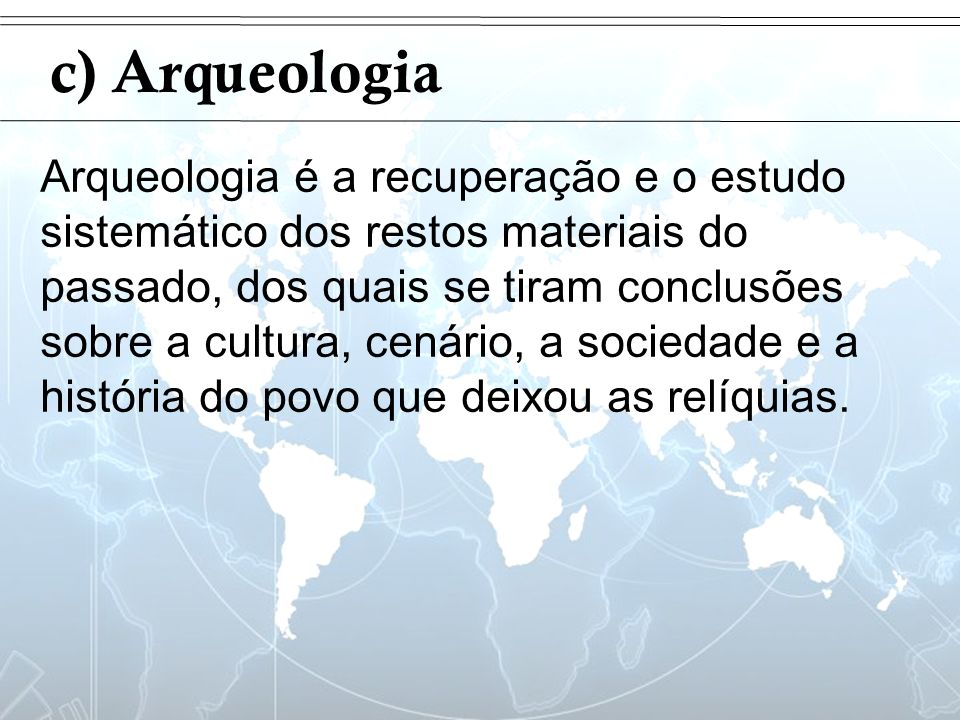 Introduçãoc) Arqueologia.