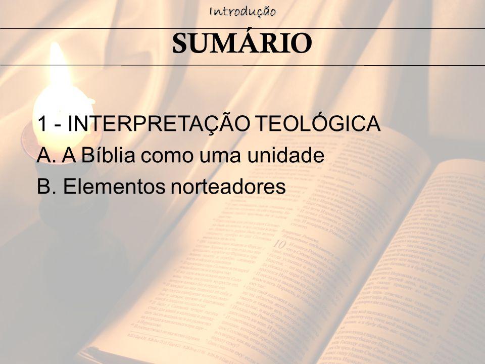 SUMÁRIO 1 - INTERPRETAÇÃO TEOLÓGICA A. A Bíblia como uma unidade