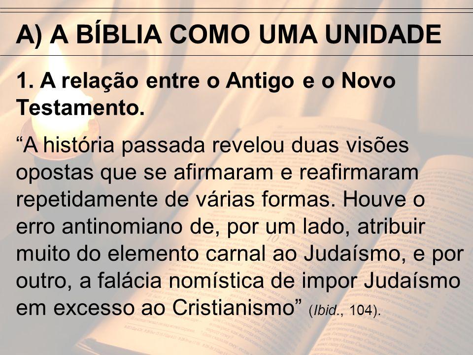 A) A BÍBLIA COMO UMA UNIDADE