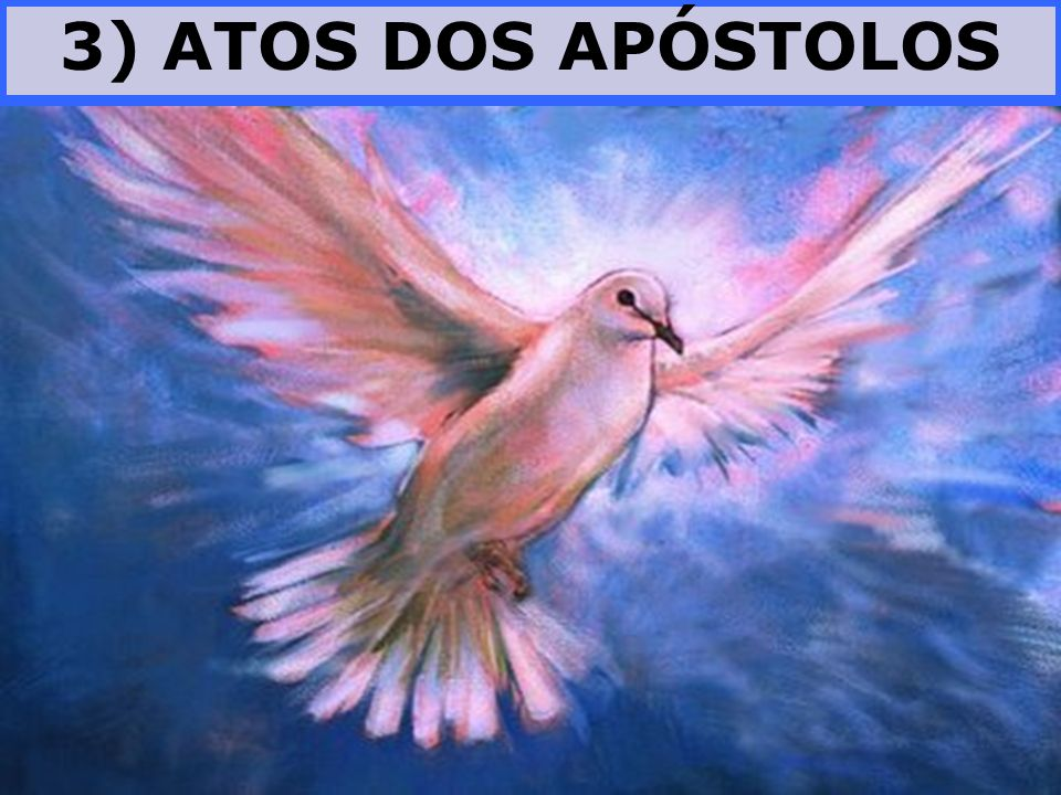 3) ATOS DOS APÓSTOLOS