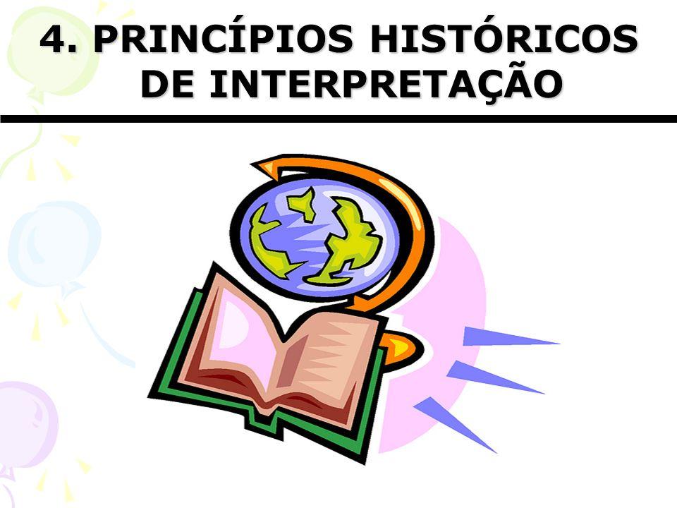 4. PRINCÍPIOS HISTÓRICOS DE INTERPRETAÇÃO
