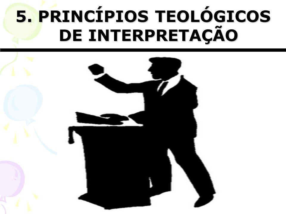 5. PRINCÍPIOS TEOLÓGICOS DE INTERPRETAÇÃO