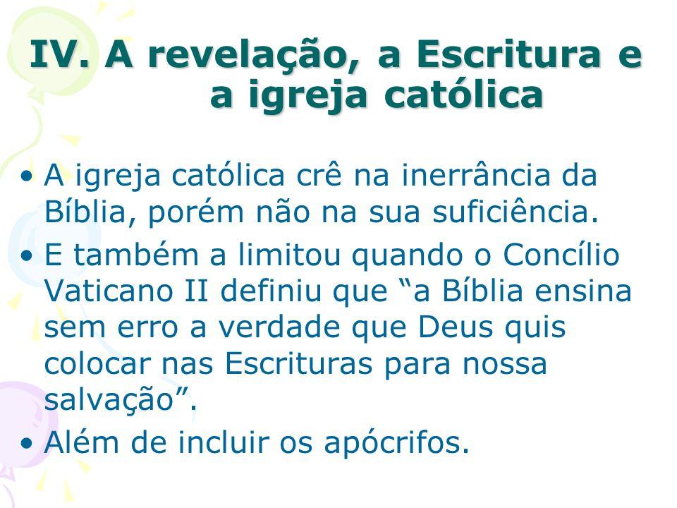 IV. A revelação, a Escritura e a igreja católica