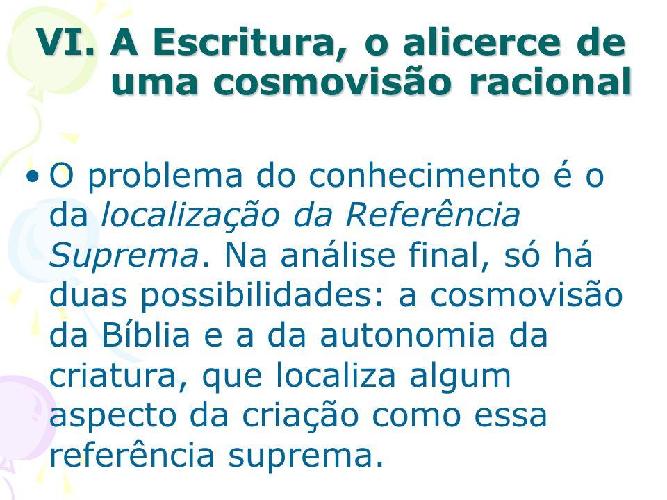 VI. A Escritura, o alicerce de uma cosmovisão racional