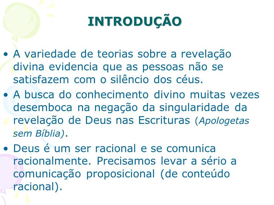 INTRODUÇÃO A variedade de teorias sobre a revelação divina evidencia que as pessoas não se satisfazem com o silêncio dos céus.