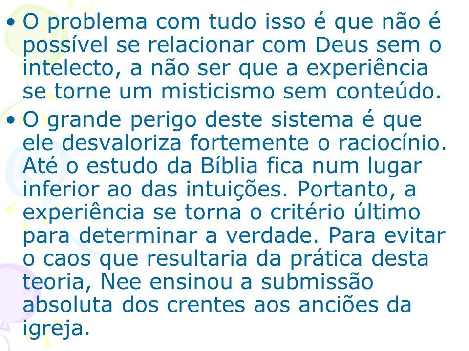 O problema com tudo isso é que não é possível se relacionar com Deus sem o intelecto, a não ser que a experiência se torne um misticismo sem conteúdo.