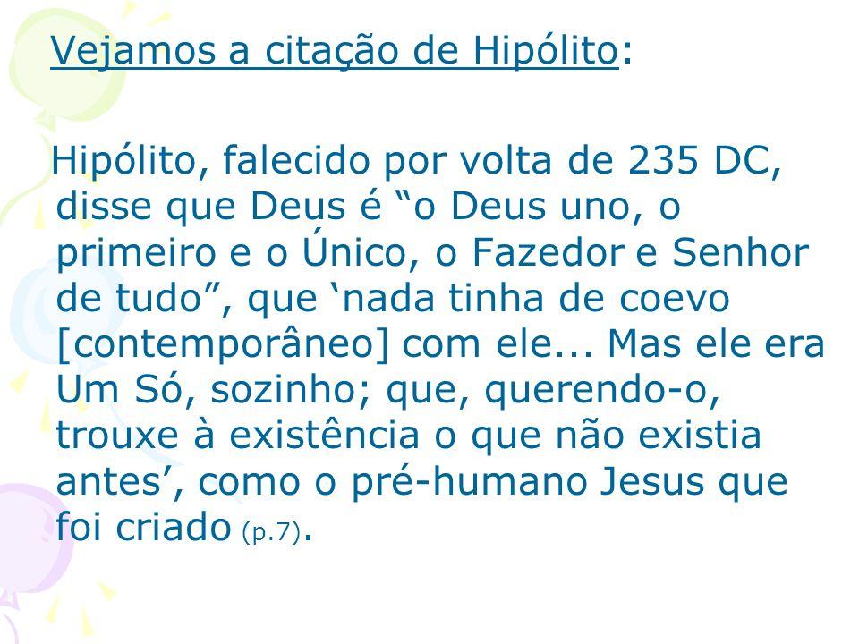 Vejamos a citação de Hipólito: