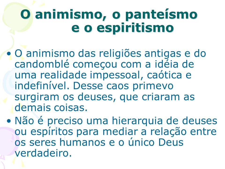 O animismo, o panteísmo e o espiritismo