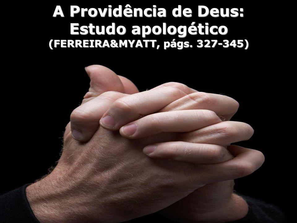 A Providência de Deus: Estudo apologético (FERREIRA&MYATT, págs