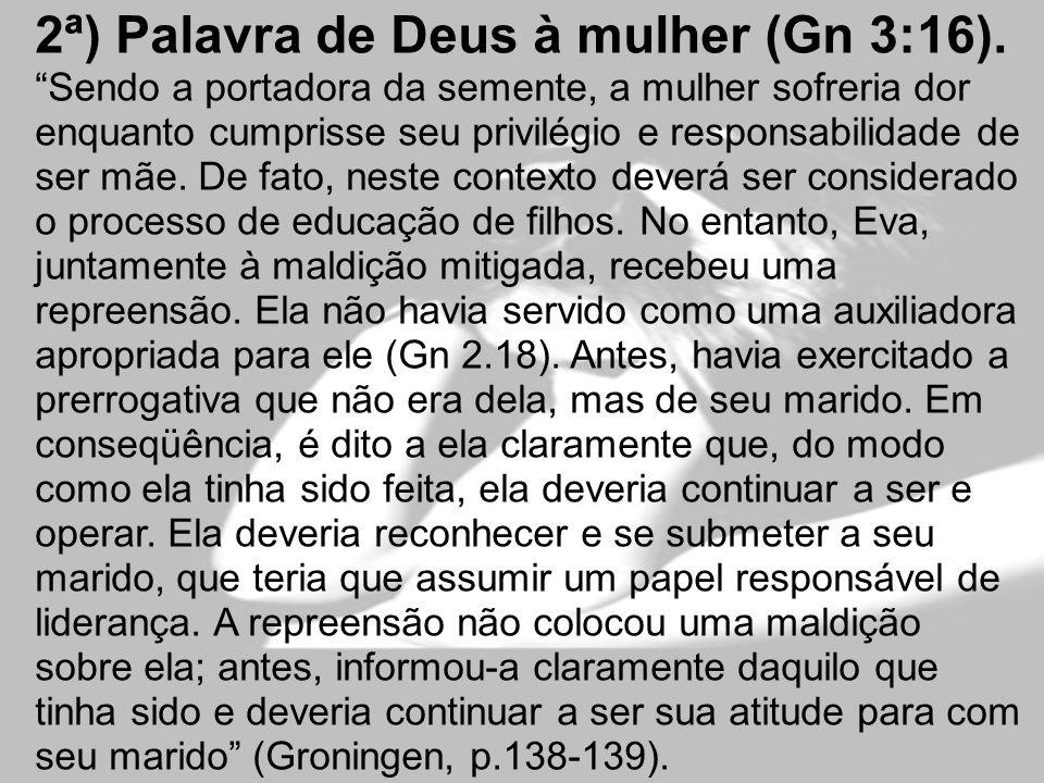 2ª) Palavra de Deus à mulher (Gn 3:16)